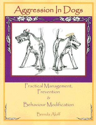 Aggression in Dogs By Aloff, Brenda